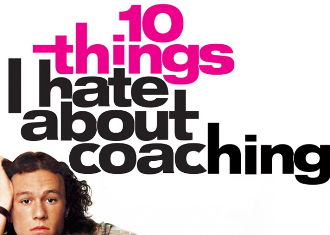 10thingsihateaboutcoaching