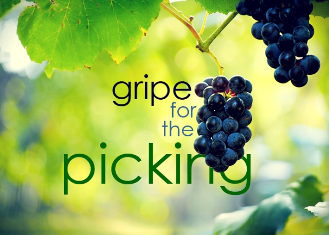 gripeforthepicking